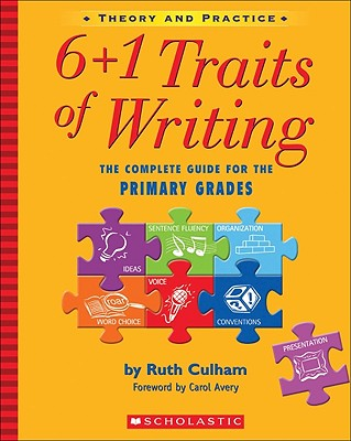 6+1 Traits Of Writing By Culham, Ruth/ Avery, Carol (FRW)