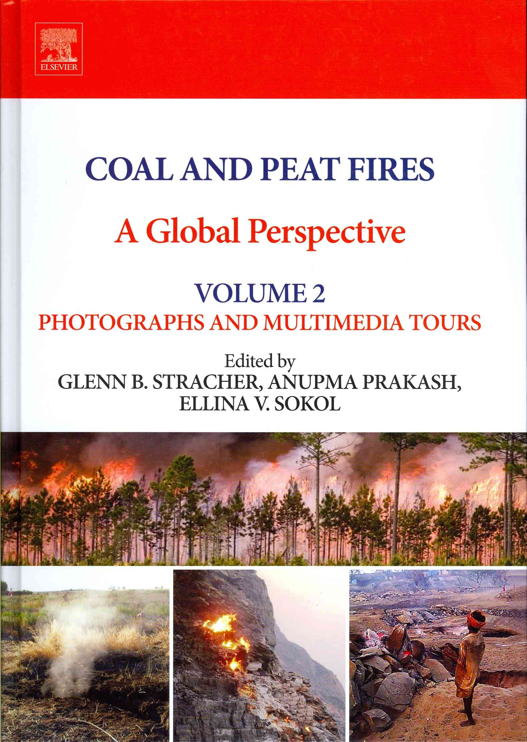 Coal and Peat Fires By Stracher, Glenn B. (EDT)/ Prakash, Anupma (EDT)/ Sokol, Ellina V. (EDT)