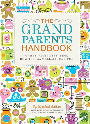 The Grandparents Handbook By Laban, Elizabeth/ Trostler, Barbara/ Laban, Myron